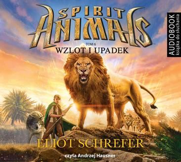 Spirit Animals. Tom 6. Wzlot i upadek - audiobook