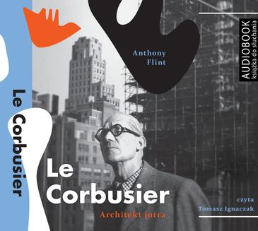 Le Corbusier. Architekt jutra - audiobook