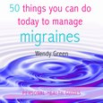 50 Things You Can Do Today To Manage Migraines - audiobook