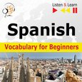 Spanish Vocabulary for Beginners. Listen & Learn to Speak - audiokurs + ebook