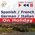 Spanish / French / German / Italian - on Holiday. Listen & Learn to Speak - audiokurs + ebook