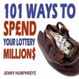 101 Ways to Spend Your Lottery Millions - audiobook