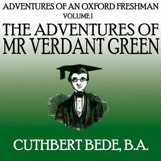 Adventures of an Oxford Freshman Vol I - The Adventures of Mr Verdant Green - audiobook