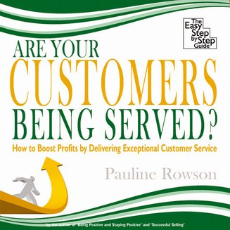Are Your Customers Being Served? - How to Boost Profits by Delivering Exceptional Customer Service - audiobook