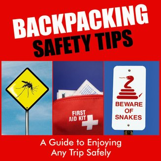 Backpacking Safety Tips - A Guide to Enjoying Any Trip Safely - audiobook