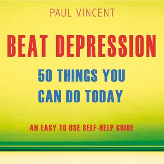 Beat Depression - 50 Things You Can Do Today - audiobook