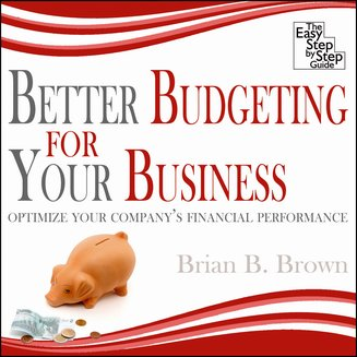 Better Budgeting for Your Business - Optimize Your Company's Financial Perfomance - audiobook