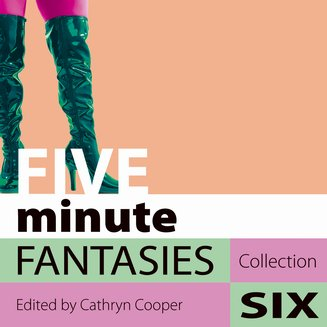 Five Minute Fantasies - Erotic Stories Collection Six - audiobook