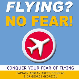 Flying? No Fear! - Conquer Your Fear of Flying - audiobook