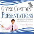 Giving Confident Presentations - Improve Your Public Speaking and Get the Results You Want - audiobook
