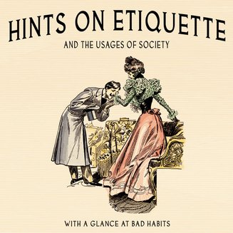 Hints on Etiquette - And the Usages of Society - audiobook