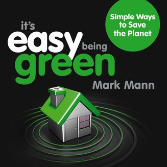 It's Easy Being Green - Simple Ways to Save the Planet - audiobook