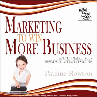 Marketing to Win More Business - Actively Market Your Business to Attract Customers - audiobook