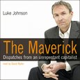 Maverick, The - Dispatches from an Unrepentant Capitalist - audiobook