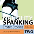 Naughty Spanking - Erotic Stories Collection Two - audiobook