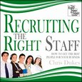 Recruiting the Right Staff - How to Get the Best People for Your Business - audiobook