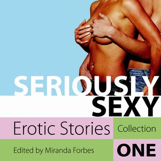 Seriously Sexy - Erotic Stories Collection One - audiobook