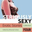Seriously Sexy - Erotic Stories Collection Four - audiobook