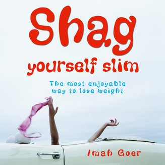 Shag Yourself Slim - The Most Enjoyable Way to Lose Weight - audiobook