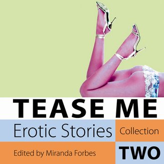 Tease Me - Erotic Stories Collection Two - audiobook