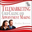Telemarketing, Cold Calling and Appointment Making - The Easy Step by Step Guide - audiobook