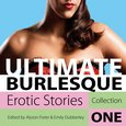 Ultimate Burlesque - Erotic Stories Collection One - audiobook