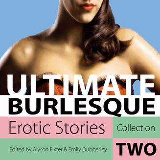 Ultimate Burlesque - Erotic Stories Collection Two - audiobook