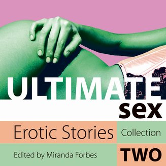 Ultimate Sex - Erotic Stories Collection Two - audiobook