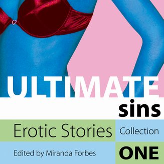 Ultimate Sins - Erotic Stories Collection One - audiobook