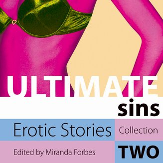 Ultimate Sins - Erotic Stories Collection Two - audiobook