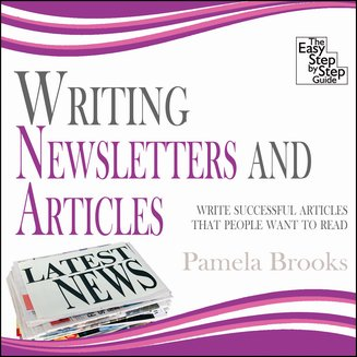 Writing Newsletters and Articles - Write Successful Articles That People Want to Read - audiobook