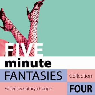 Five Minute Fantasies - Erotic Stories Collection Four - audiobook