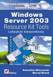 Windows Server 2003 Resource Kit Tools. Leksykon kieszonkowy - książka