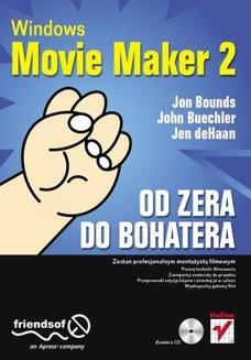 Windows Movie Maker 2. Od zera do bohatera - książka