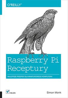 Raspberry Pi. Receptury - ebook/pdf