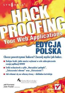 Hack Proofing Your Web Applications. Edycja polska - książka