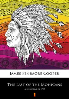The Last of the Mohicans. A Narrative of 1757 - ebook/epub