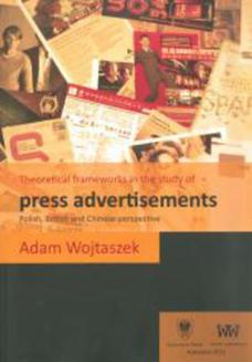 Theoretical frameworks in the study of press advertisements: Polish, English and Chinese perspective - ebook/pdf