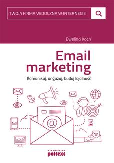 E-mail marketing. Komunikuj, angażuj, buduj lojalność - ebook/epub
