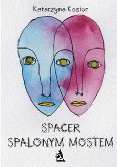 Spacer spalonym mostem - ebook/pdf