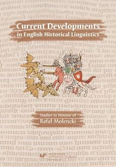 Current Developments in English Historical Linguistics: Studies in Honour of Rafał Molencki - ebook/pdf