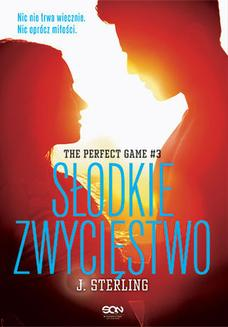 The Perfect Game. Tom 3. Słodkie zwycięstwo - ebook/epub