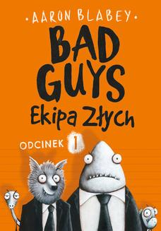 Bad Guys. Ekipa Złych Odcinek 1 - ebook/epub