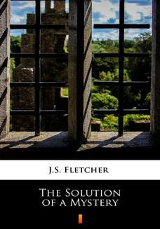The Solution of a Mystery - ebook/epub