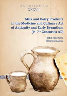Milk and Dairy Products in the Medicine and Culinary Art of Antiquity and Early Byzantium (1st-7th Centuries AD) - ebook/pdf