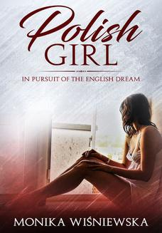 Polish Girl In Pursuit of the English Dream - ebook/pdf