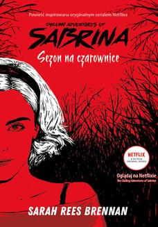 Chilling Adventures of Sabrina (Tom 1). Sezon na czarownice - ebook/epub