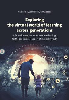 Exploring the virtual world of learning across generations. Information and communications technology for the educational support of immigrant youth - ebook/pdf