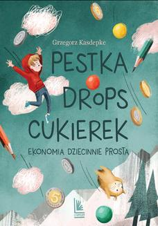 Pestka,drops,cukierek. Ekonomia dziecinnie prosta - ebook/epub