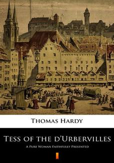 Tess of the dUrbervilles. A Pure Woman Faithfully Presented - ebook/epub